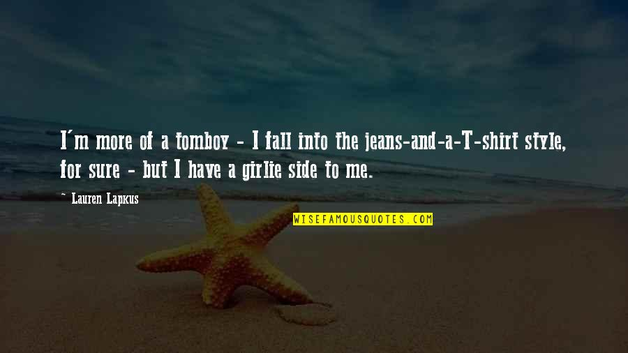 Fall Into Quotes By Lauren Lapkus: I'm more of a tomboy - I fall