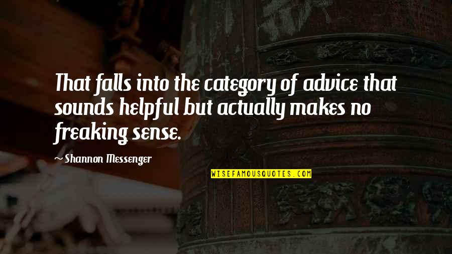 Fall Into Quotes By Shannon Messenger: That falls into the category of advice that
