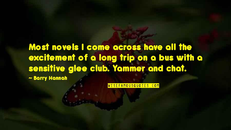 Fallen Angel Movie Quotes By Barry Hannah: Most novels I come across have all the