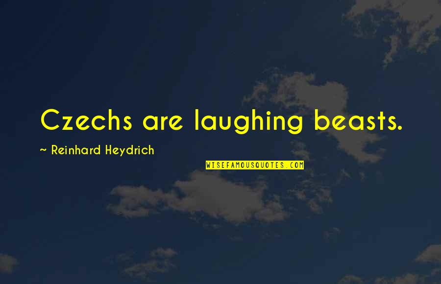 Fallen Angel Movie Quotes By Reinhard Heydrich: Czechs are laughing beasts.