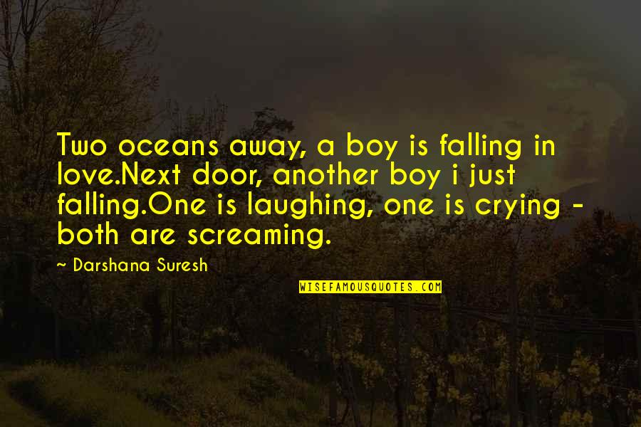 Falling Away Quotes By Darshana Suresh: Two oceans away, a boy is falling in