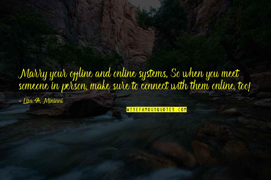 Falling Deep In Love Quotes By Lisa A. Mininni: Marry your offline and online systems. So when
