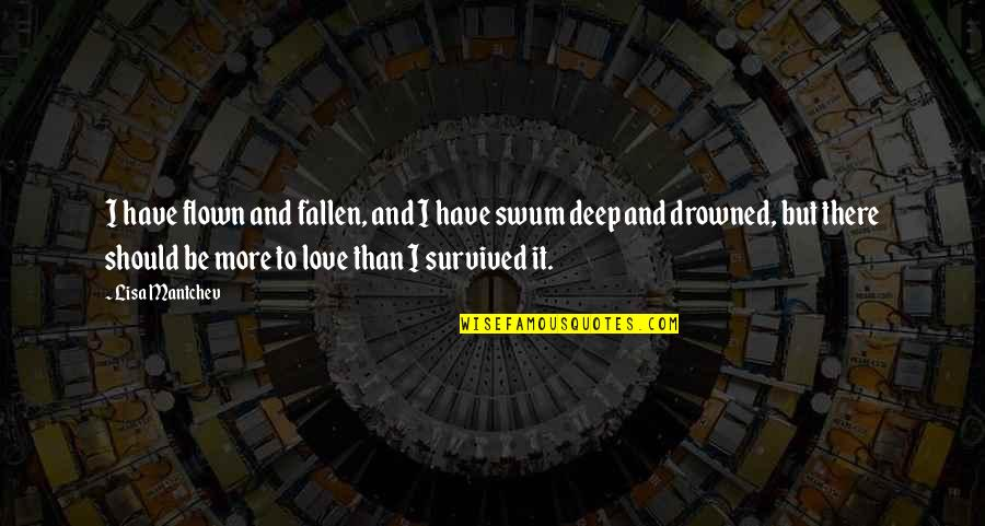 Falling Deep In Love Quotes By Lisa Mantchev: I have flown and fallen, and I have