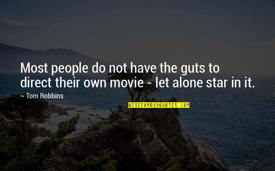 Falling Deep In Love Quotes By Tom Robbins: Most people do not have the guts to