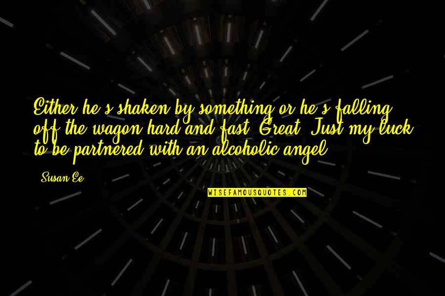 Falling For You Too Fast Quotes By Susan Ee: Either he's shaken by something or he's falling