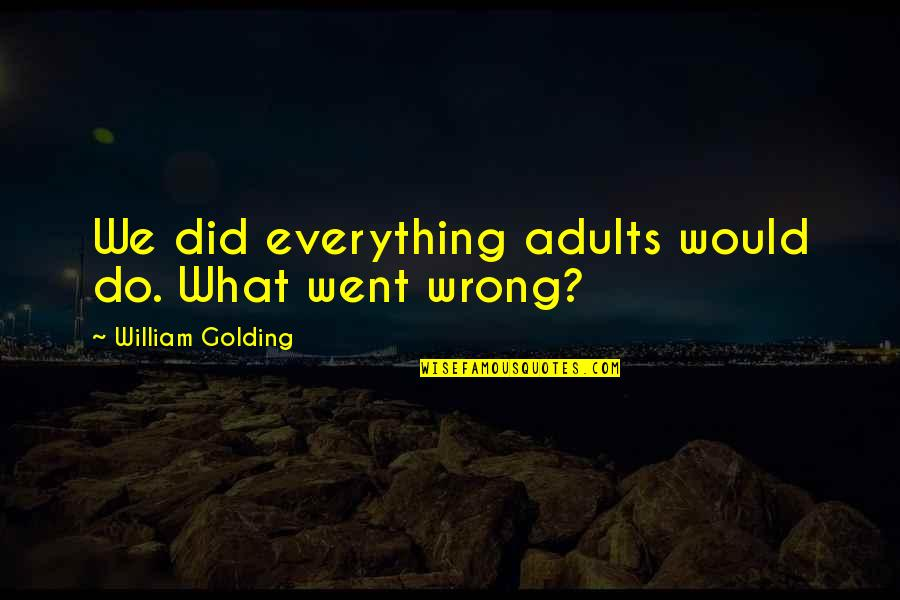 Falling Love But Scared Quotes By William Golding: We did everything adults would do. What went
