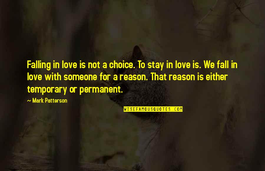 Falling Love With Someone Quotes By Mark Patterson: Falling in love is not a choice. To