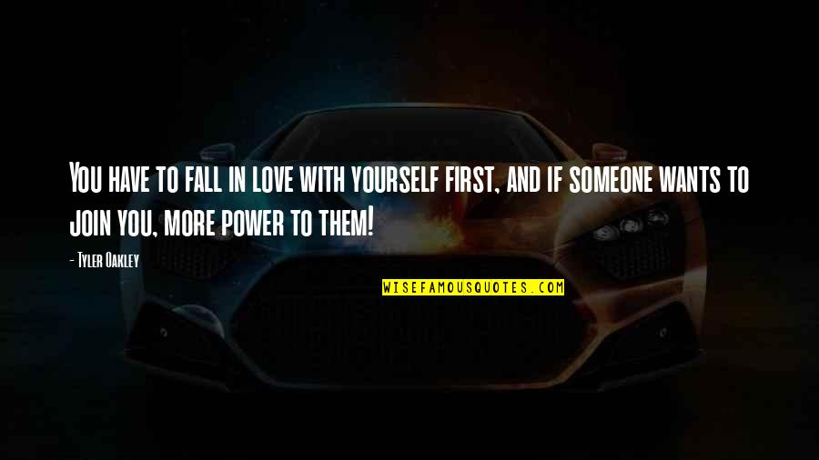 Falling Love With Someone Quotes By Tyler Oakley: You have to fall in love with yourself