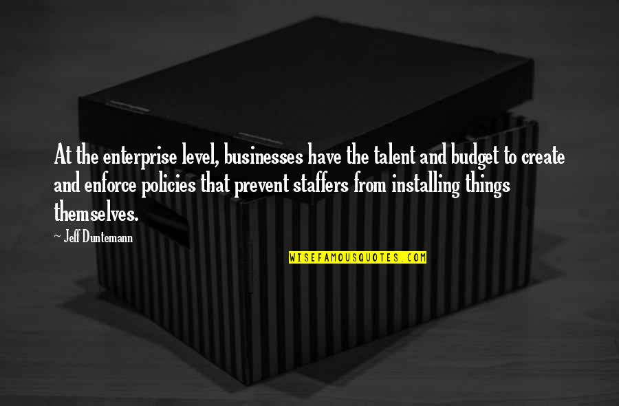 Falling On The Ground Quotes By Jeff Duntemann: At the enterprise level, businesses have the talent