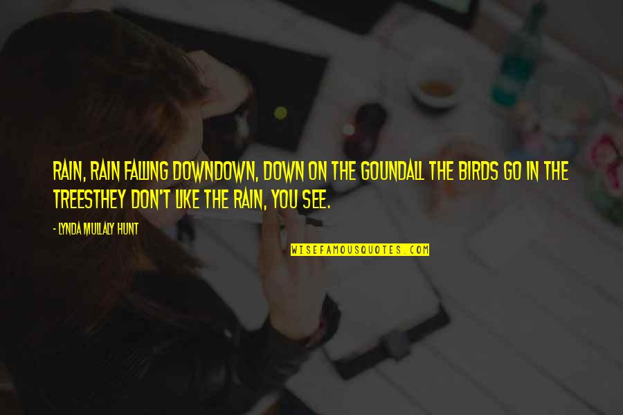 Falling On The Ground Quotes By Lynda Mullaly Hunt: Rain, rain falling downDown, down on the goundAll