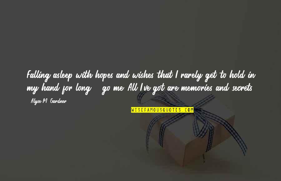 Falling Out With Someone You Love Quotes By Alyse M. Gardner: Falling asleep with hopes and wishes that I