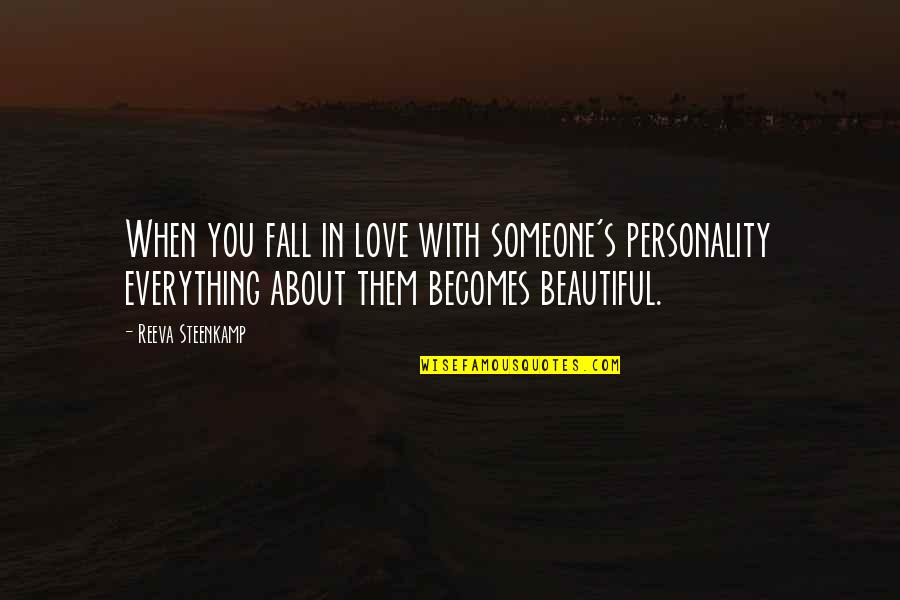 Falling Out With Someone You Love Quotes By Reeva Steenkamp: When you fall in love with someone's personality