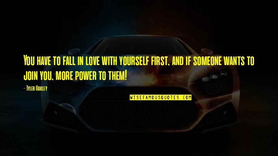 Falling Out With Someone You Love Quotes By Tyler Oakley: You have to fall in love with yourself
