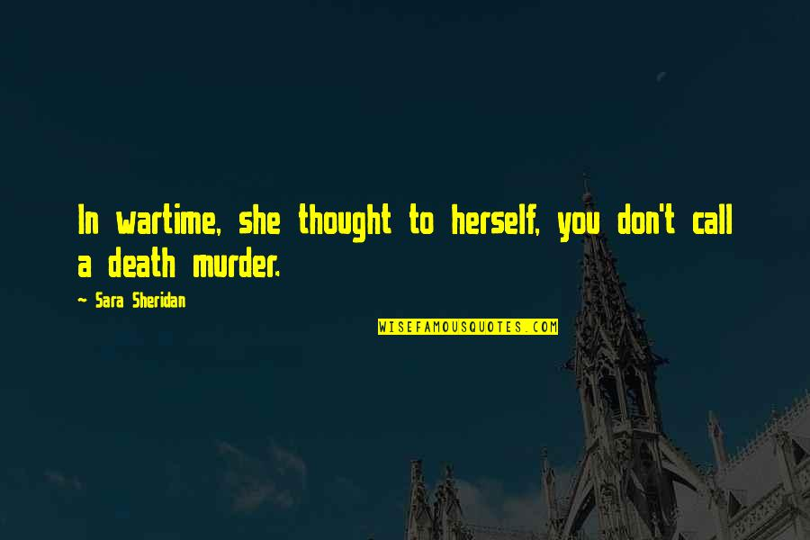 Fallout 3 Protectron Quotes By Sara Sheridan: In wartime, she thought to herself, you don't