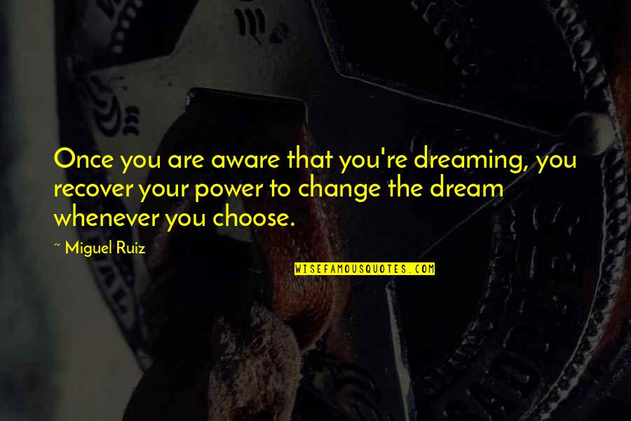 Fallout 3 Vault Boy Quotes By Miguel Ruiz: Once you are aware that you're dreaming, you