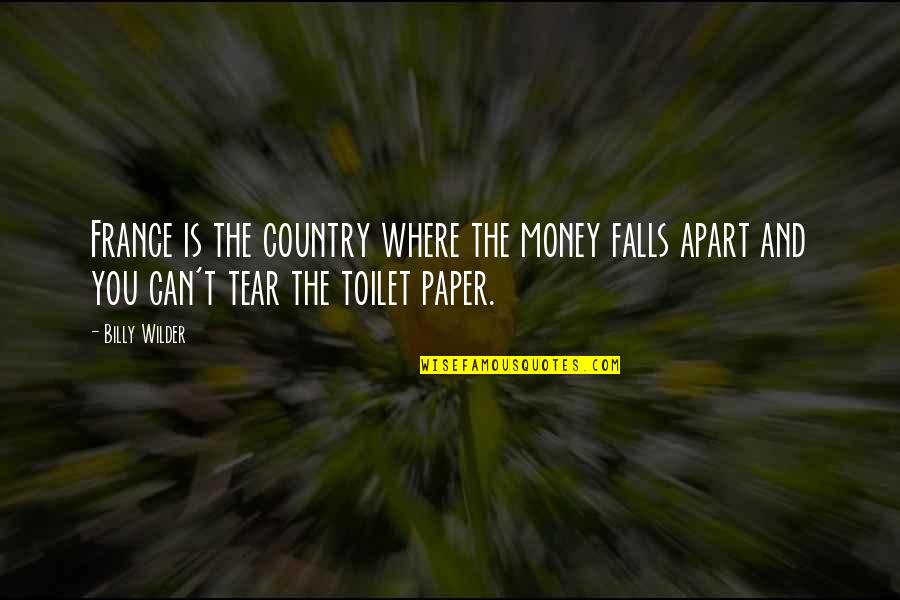 Falls Apart Quotes By Billy Wilder: France is the country where the money falls