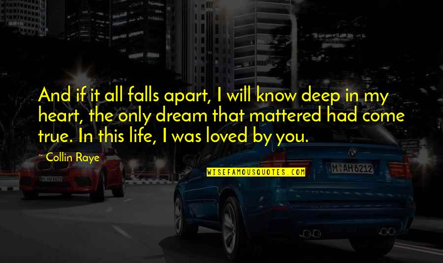 Falls Apart Quotes By Collin Raye: And if it all falls apart, I will