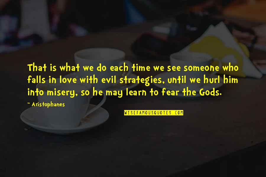Falls In Love Quotes By Aristophanes: That is what we do each time we