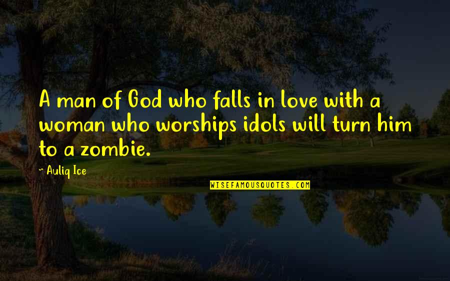 Falls In Love Quotes By Auliq Ice: A man of God who falls in love