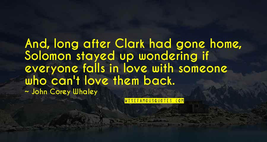 Falls In Love Quotes By John Corey Whaley: And, long after Clark had gone home, Solomon