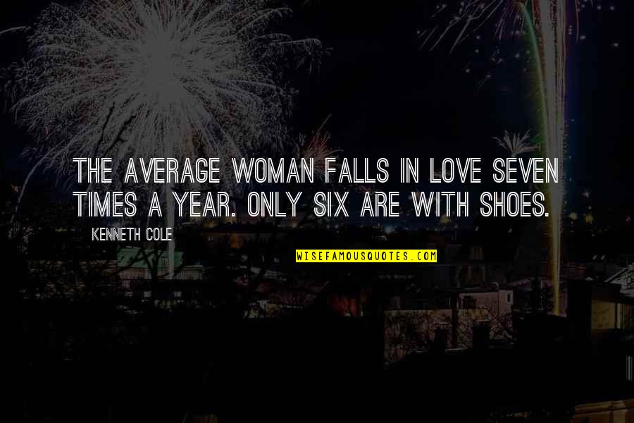 Falls In Love Quotes By Kenneth Cole: The average woman falls in love seven times