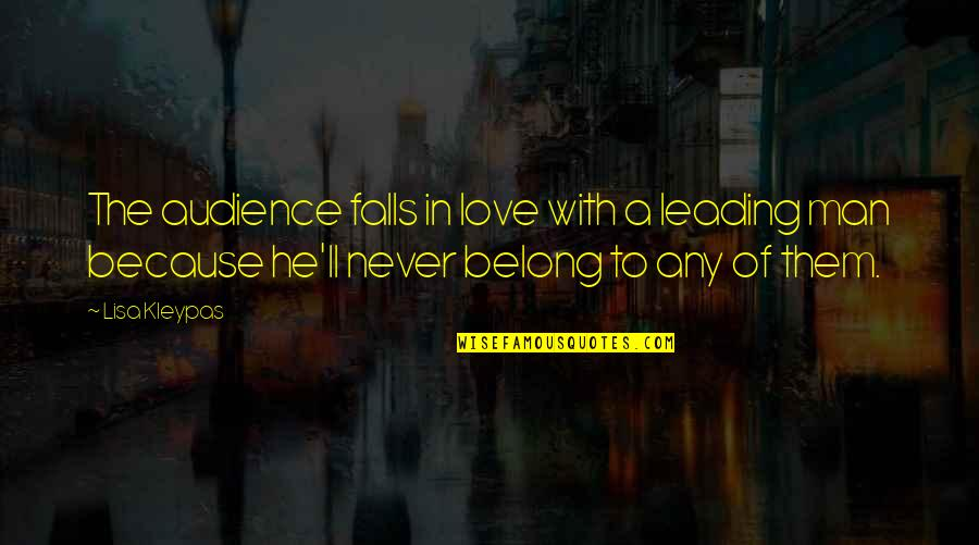 Falls In Love Quotes By Lisa Kleypas: The audience falls in love with a leading