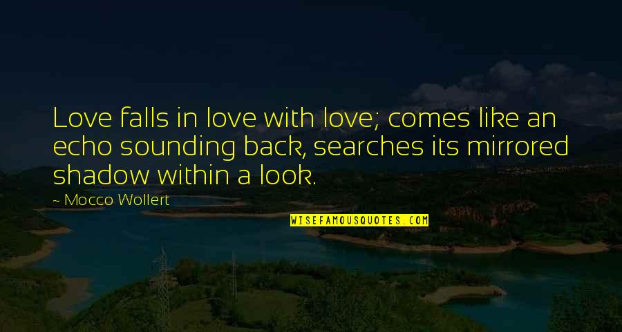Falls In Love Quotes By Mocco Wollert: Love falls in love with love; comes like