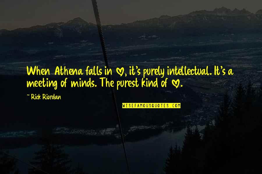 Falls In Love Quotes By Rick Riordan: When Athena falls in love, it's purely intellectual.