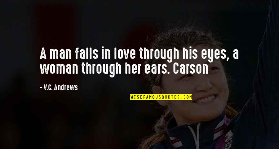 Falls In Love Quotes By V.C. Andrews: A man falls in love through his eyes,