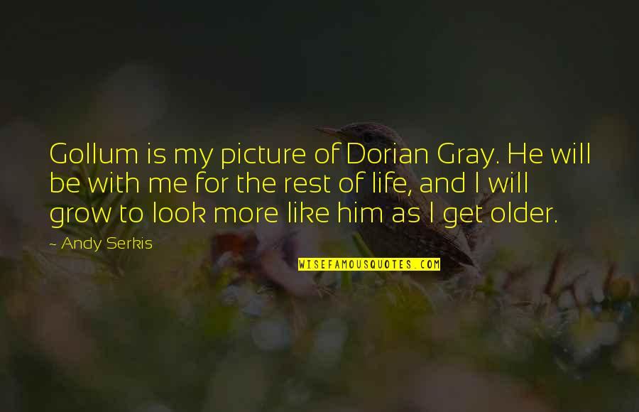 False Love Quotes Quotes By Andy Serkis: Gollum is my picture of Dorian Gray. He