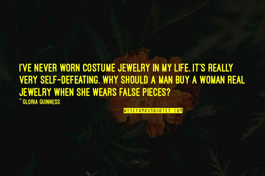 False Man Quotes By Gloria Guinness: I've never worn costume jewelry in my life.