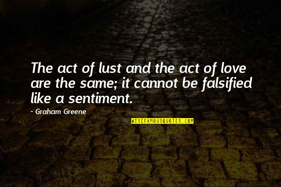 Falsified Quotes By Graham Greene: The act of lust and the act of