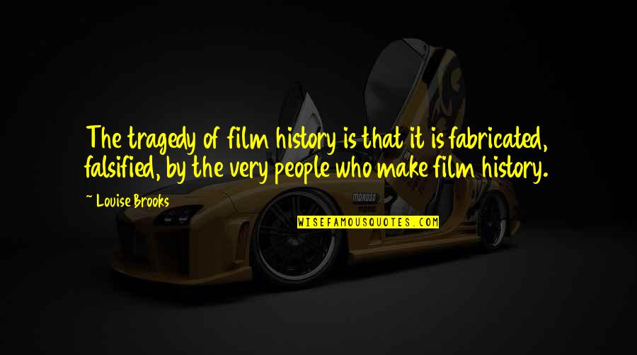 Falsified Quotes By Louise Brooks: The tragedy of film history is that it