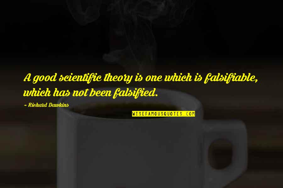Falsified Quotes By Richard Dawkins: A good scientific theory is one which is