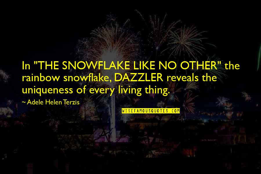 "Families And Love Quotes By Adele Helen Terzis: In ""THE SNOWFLAKE LIKE NO OTHER"" the rainbow"