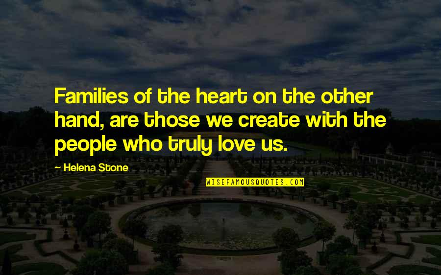 Families And Love Quotes By Helena Stone: Families of the heart on the other hand,