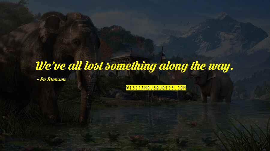 Families And Love Quotes By Po Bronson: We've all lost something along the way.