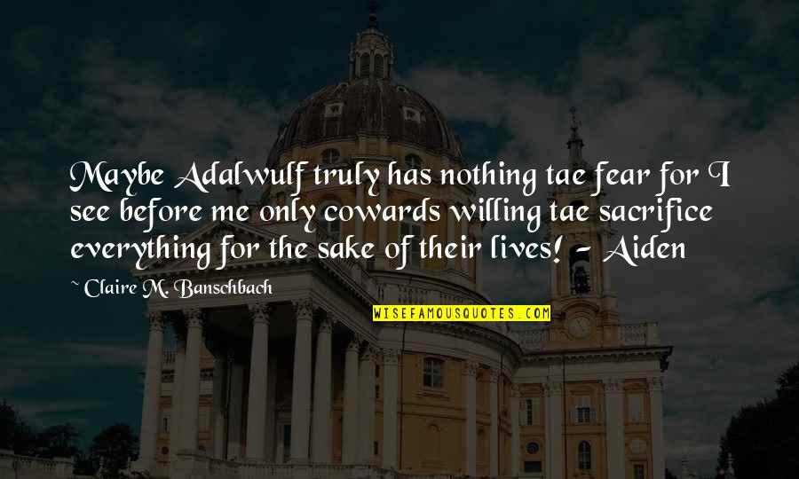 Family Adventure Quotes By Claire M. Banschbach: Maybe Adalwulf truly has nothing tae fear for