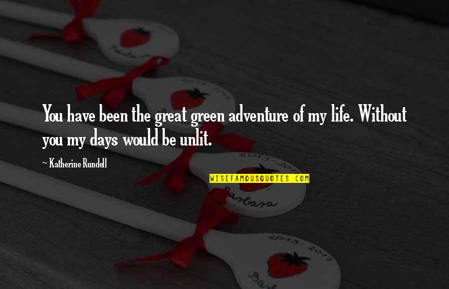 Family Adventure Quotes By Katherine Rundell: You have been the great green adventure of