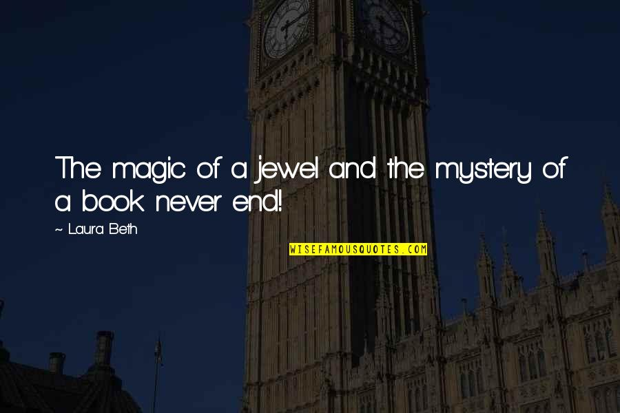 Family Adventure Quotes By Laura Beth: The magic of a jewel and the mystery