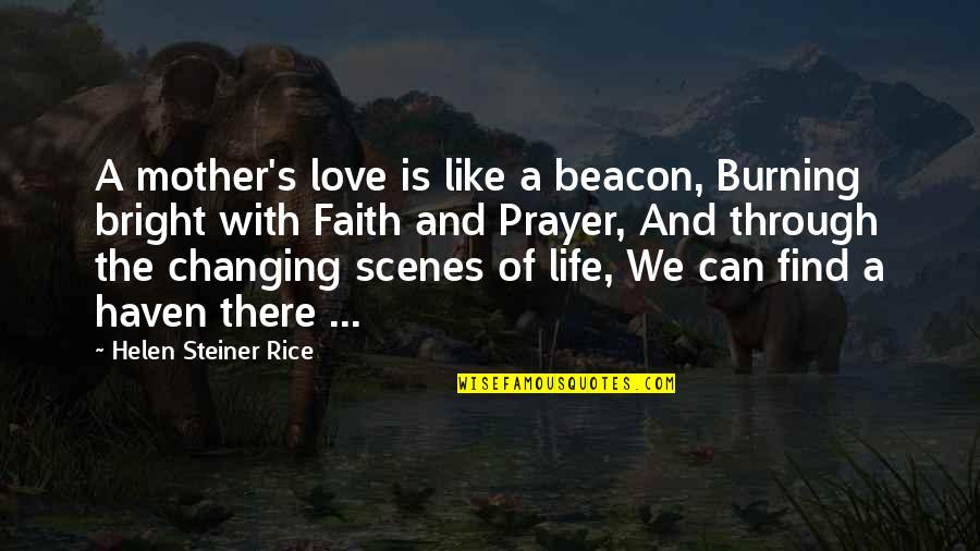 Family And Faith Quotes By Helen Steiner Rice: A mother's love is like a beacon, Burning