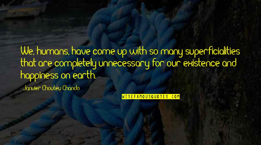 Family And Faith Quotes By Janvier Chouteu-Chando: We, humans, have come up with so many