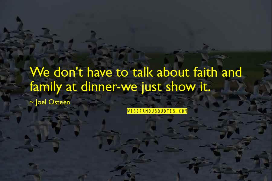 Family And Faith Quotes By Joel Osteen: We don't have to talk about faith and
