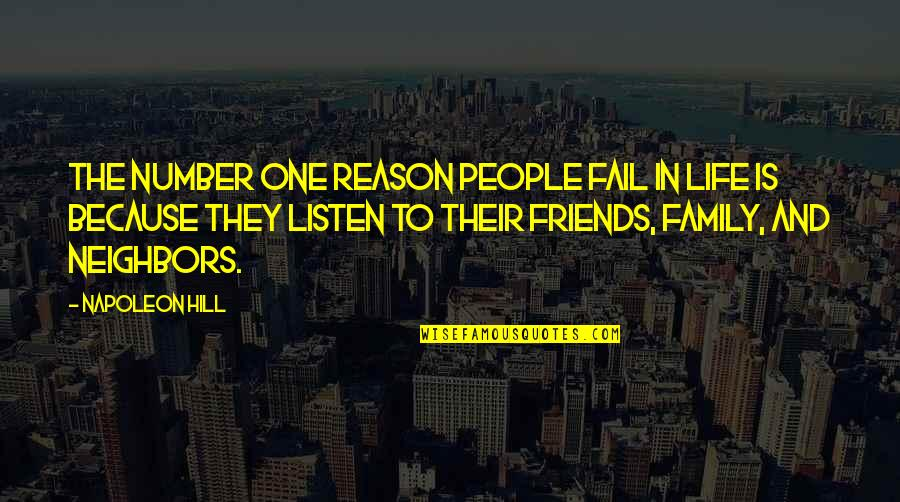 Family And Friends Life Quotes By Napoleon Hill: The number one reason people fail in life