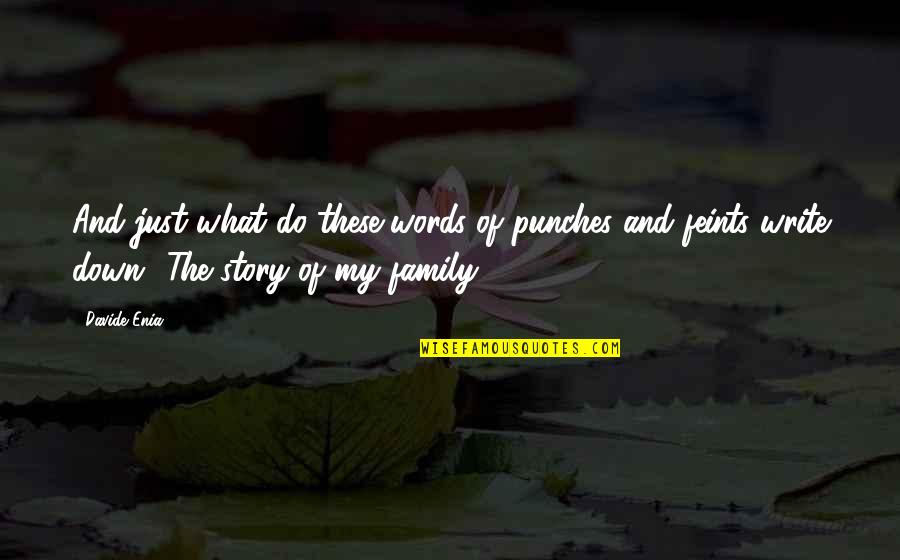 Family And Life Quotes By Davide Enia: And just what do these words of punches