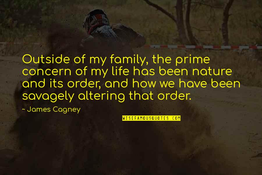 Family And Life Quotes By James Cagney: Outside of my family, the prime concern of
