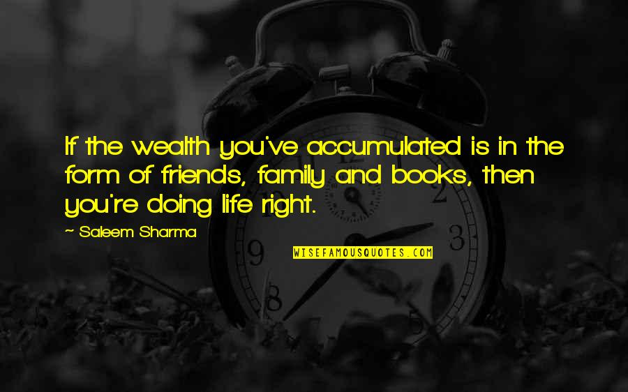 Family And Life Quotes By Saleem Sharma: If the wealth you've accumulated is in the