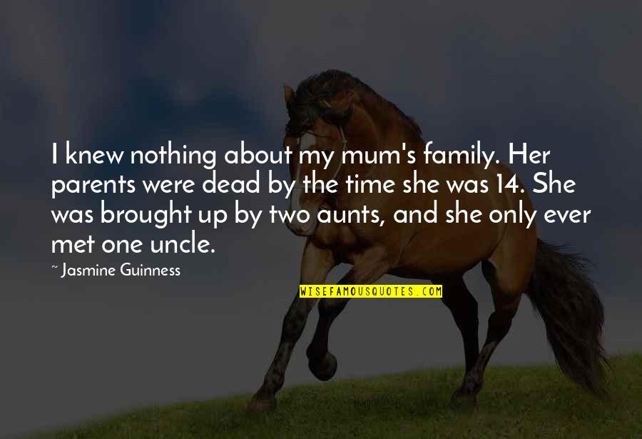 Family And Time Quotes By Jasmine Guinness: I knew nothing about my mum's family. Her