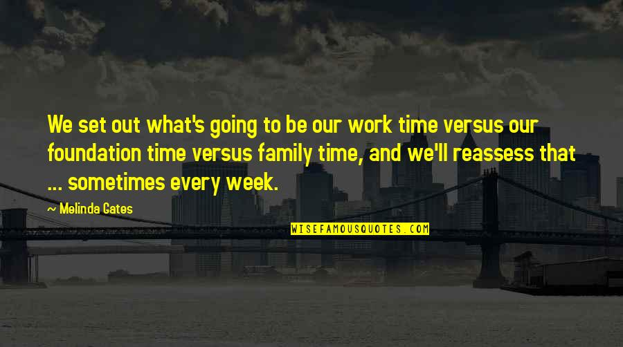 Family And Time Quotes By Melinda Gates: We set out what's going to be our