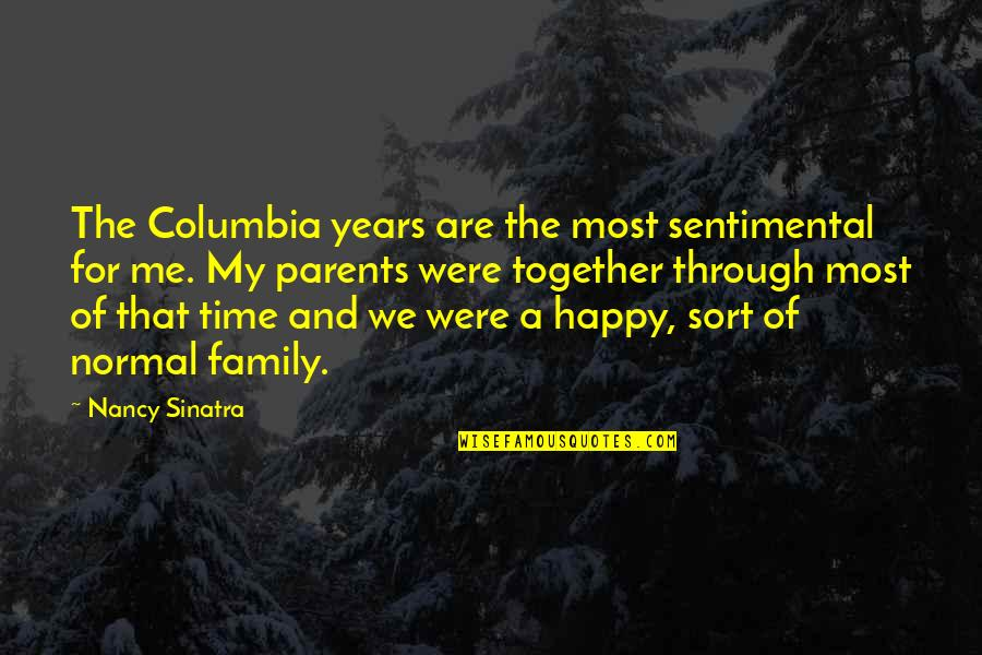 Family And Time Quotes By Nancy Sinatra: The Columbia years are the most sentimental for
